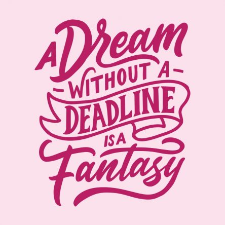 A dream without deadline..